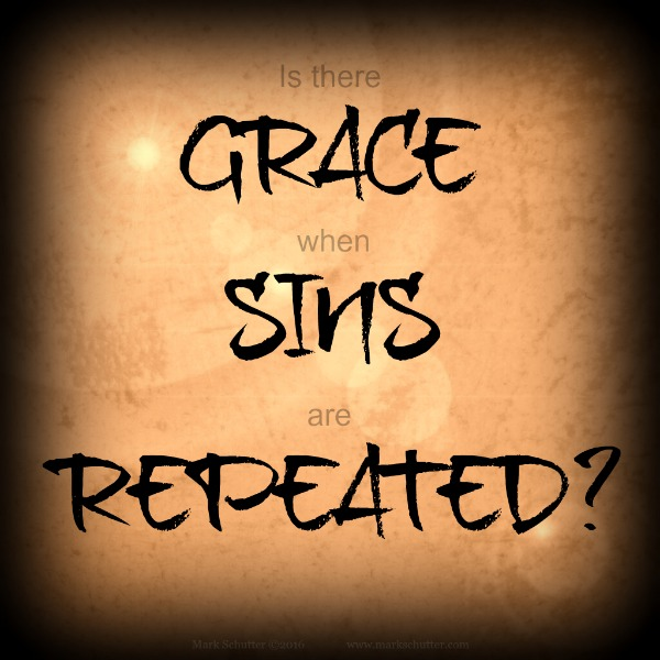 Is there Grace when Sins are Repeated? | Grace | Hope | Love | Quote |